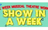 Show In A Week - High School Musical - 11 - 16 year olds