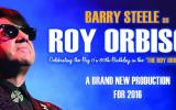 Barry Steele & Friends as Roy Orbison - The Roy Orbison Story - 80th birthday tour