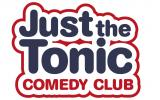 Just the tonic - comedy club
