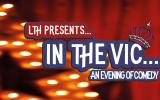 In the Vic - An Evening Of Comedy