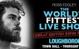 ROSS EDGLEY - THE WORLD'S FITTEST LIVE SHOWS - THE GREAT BRITISH SWIM EDITION