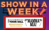 SHOW IN A WEEK 2019 - Mamma Mia! (ages 11 – 16)